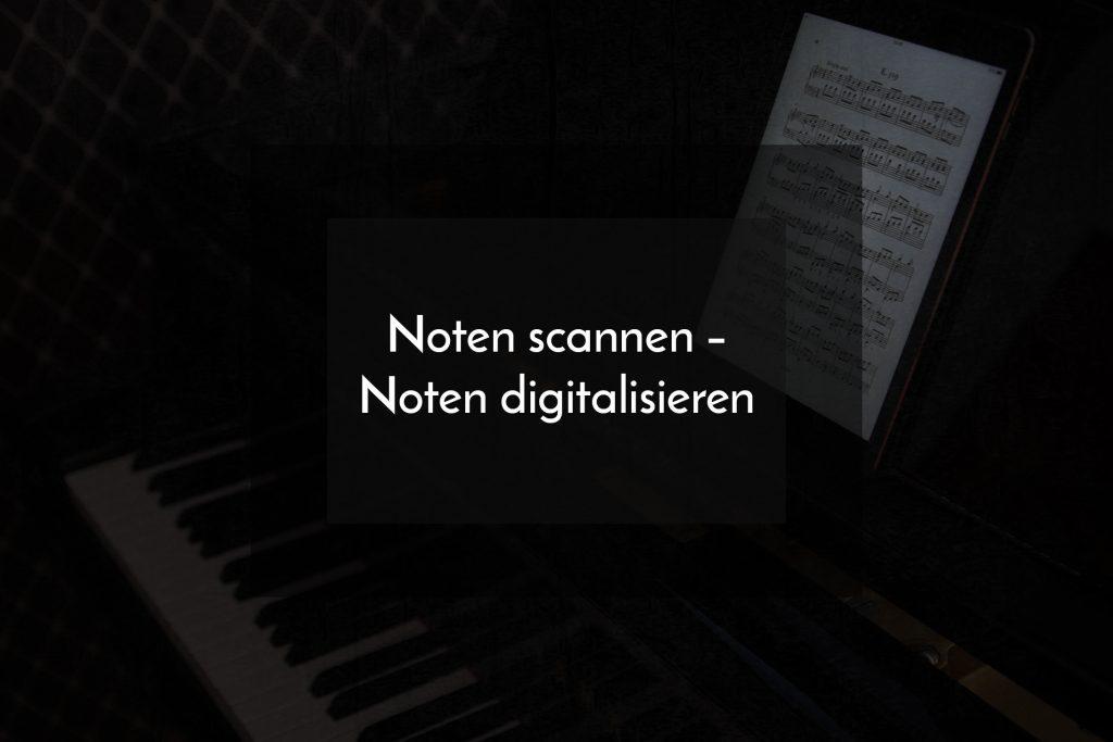 Noten scannen und digitalisieren