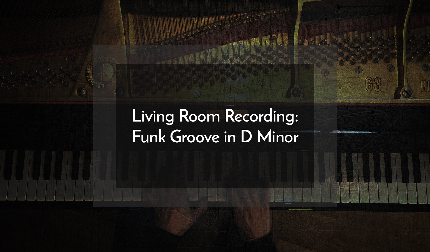 Living Room Recording: Funk Groove in D Minor
